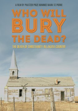 Who Will Bury the Dead - The Death of Christianity in Lakota Country